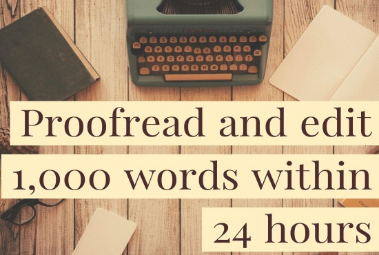 Professionally proofread and edit 1,000 words in English