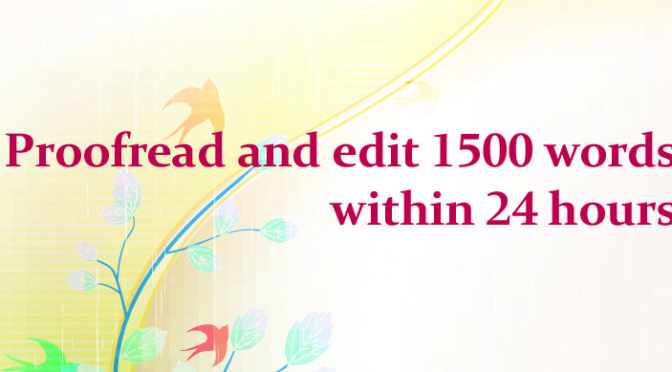 Proofread and Edit up to 1500 words in 24 hours