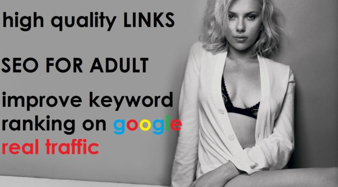 Improve Your Adult Backlinks Website Ranking On Google