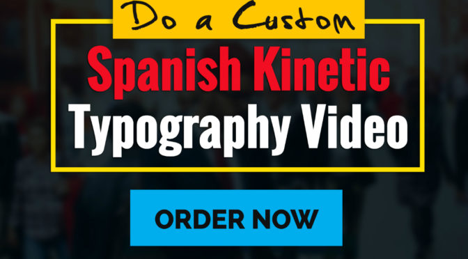 Do A Custom Spanish Kinetic Typography Video