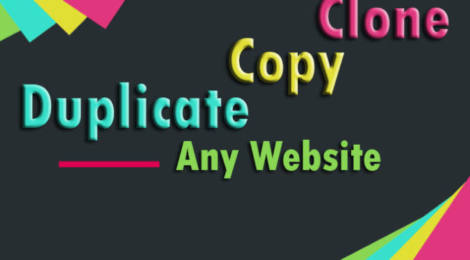 I Will Clone Copy Or Duplicate Any Website
