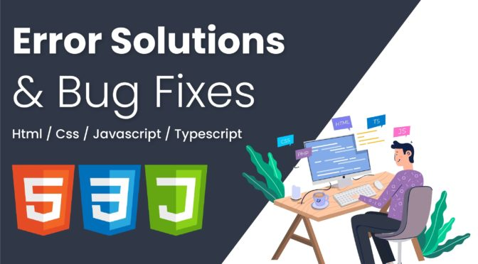 Fix html css javascript typescript error bug issues fast