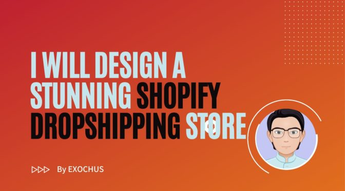 design shopify dropshipping store,shopify website, shopify store