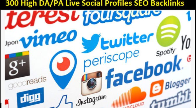 300 high da live social profiles for your business or website