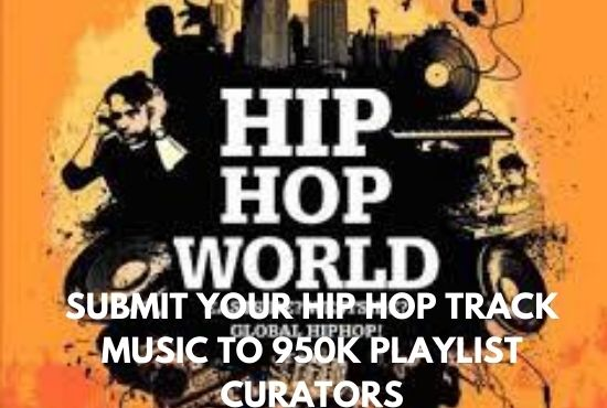 I will submit your hip hop track music to 950k playlist curators