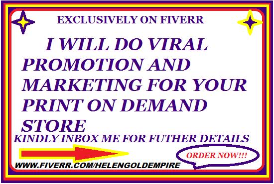 I will promote pod,print on demand store,shopify,redbubble,amazon,teespring,digistore, FiverrBox