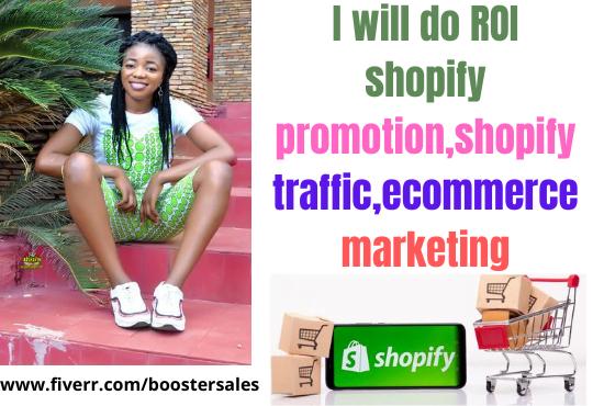I will do ROI shopify promotion,shopify traffic,ecommerce marketing, FiverrBox