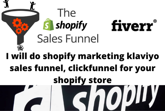 I will do shopify marketing klaviyo sales funnel clickfunnel for your shopify store, FiverrBox