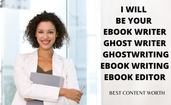 I will be your ebook writer, ghost writer, ghostwriting, ebook writing and ebook editor, FiverrBox