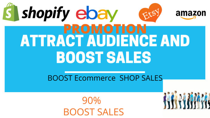 I will promote etsy, shopify ebay amazon shopify, promotion to boost sales, FiverrBox