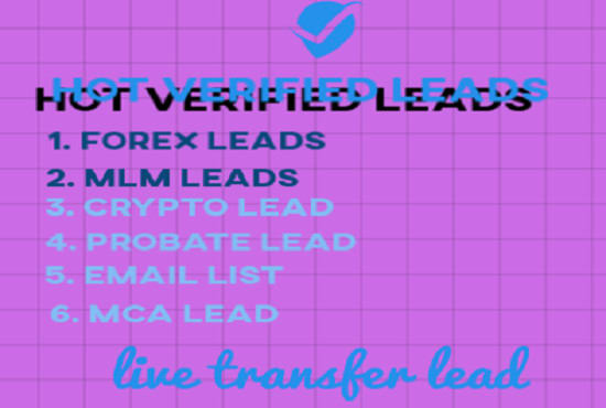I will generate hot verified a forex leads, mlm lead, crypto lead and probate lead, FiverrBox