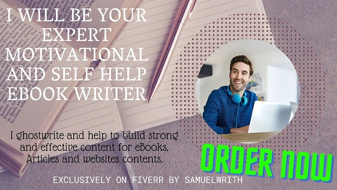 I will be your expert motivational and self help ebook writer, FiverrBox
