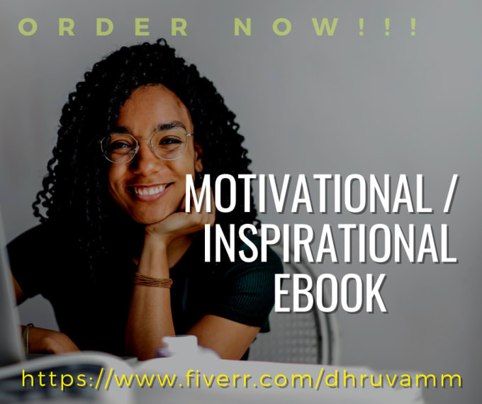 I will be your motivational ebook writer , editor , ghostwriter, FiverrBox