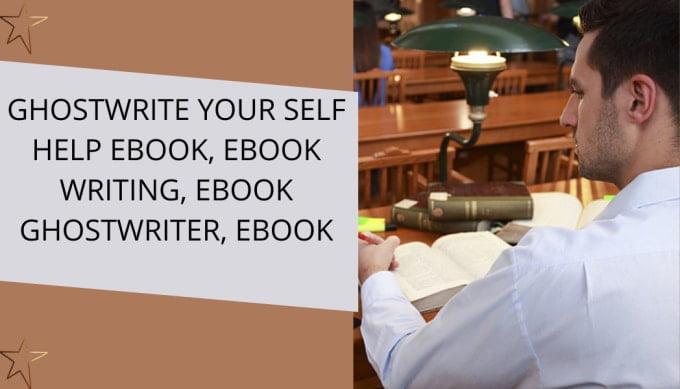 I will ghostwrite your self help ebook, ebook writing, ebook ghostwriter, ebook, FiverrBox