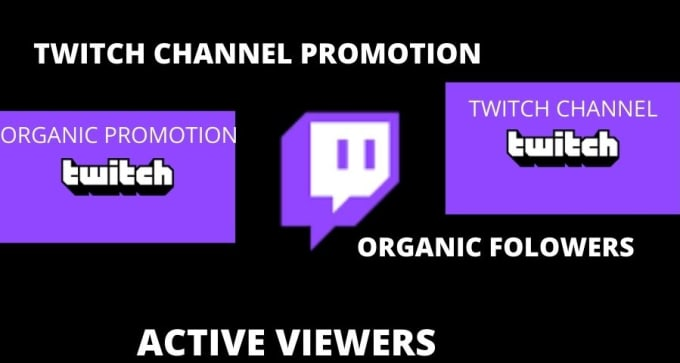 I will organic promotion for your twitch channel, FiverrBox