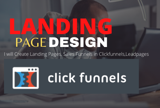 I will create landing pages, sales funnels in clickfunnels,leadpages, FiverrBox