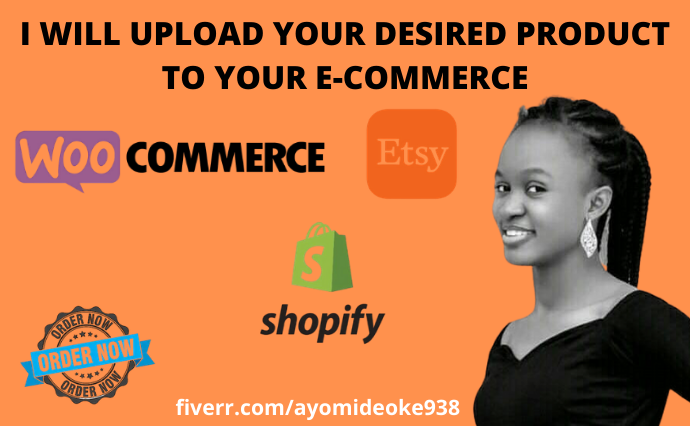 I will upload products in shopify, woocommerce website and etsy, FiverrBox