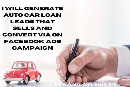 I will generate auto car loan leads that sells and converts, FiverrBox