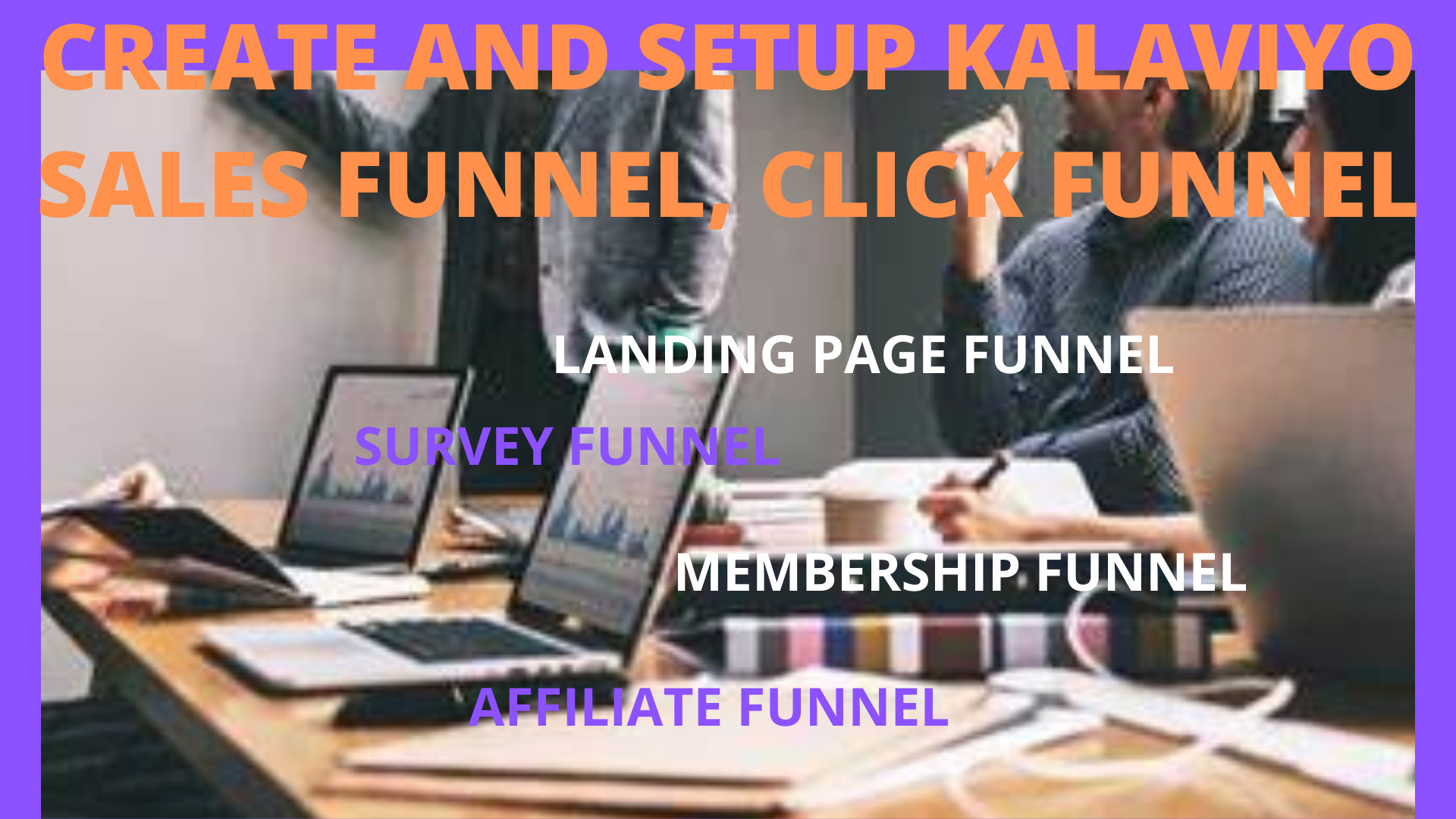 I will I will set up klaviyo sales funnel, click funnel, landing, FiverrBox