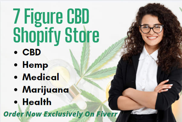 I will build cbd website, cbd store, hemp, marijuana, shopify, FiverrBox