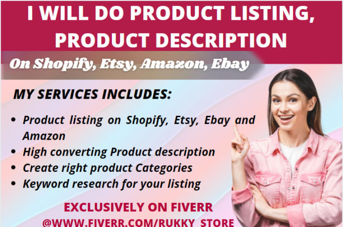 I will do product listing, product description on shopify, etsy, amazon, ebay, FiverrBox