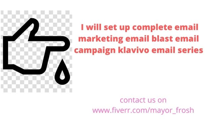 I will set up complete email marketing email blastemail campaign klavivo email, FiverrBox